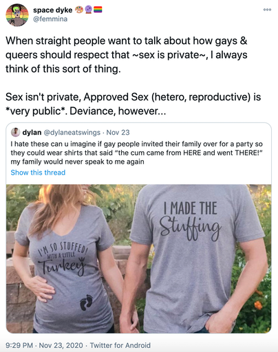 When straight people want to talk about how gays & queers should respect that ~sex is private~, I always think of this sort of thing.  Sex isn't private, Approved Sex (hetero, reproductive) is *very public*. Deviance, however...
