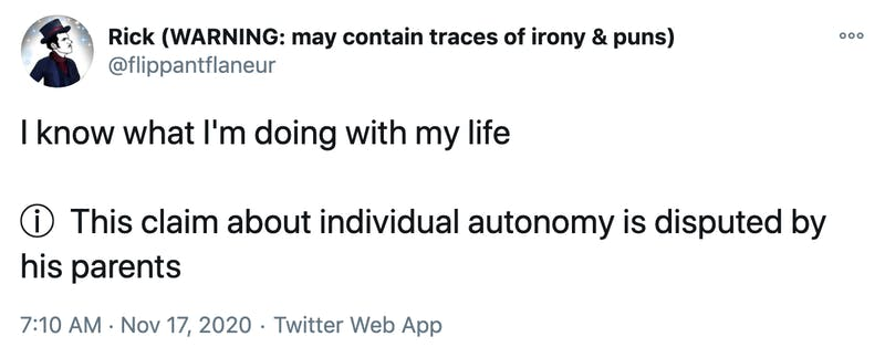 I know what I'm doing with my life ⓘ This claim about individual autonomy is disputed by his parents