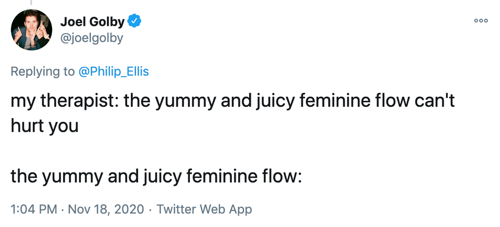 my therapist: the yummy and juicy feminine flow can't hurt you The yummy and juicy feminine flow: