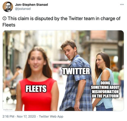 """!⃝ This claim is disputed by the Twitter team in charge of Fleets"" the man looking at another woman meme with the other woman labelled Fleets, the boyfriend labelled Twitter and the girlfriend labelled doing something about misinformation on platform"