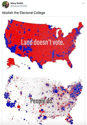 """""""Abolish the Electoral College """" two maps showing voting power vs population numbers and the slogan """"land doesn't vote"""""""