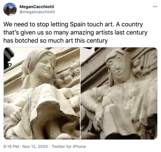 """""""We need to stop letting Spain touch art. A country that's given us so many amazing artists last century has botched so much art this century"""" before and after pictures of the statue"""