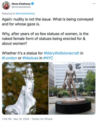 """""""Again: nudity is not the issue. What is being conveyed and for whose gaze is.   Why, after years of so few statues of women, is the naked female form of statues being erected for & about women?    Whether it's a statue for #MaryWollstonecraft in #London or #Medusa in #NYC"""" pictures of the two sculptures side by side"""