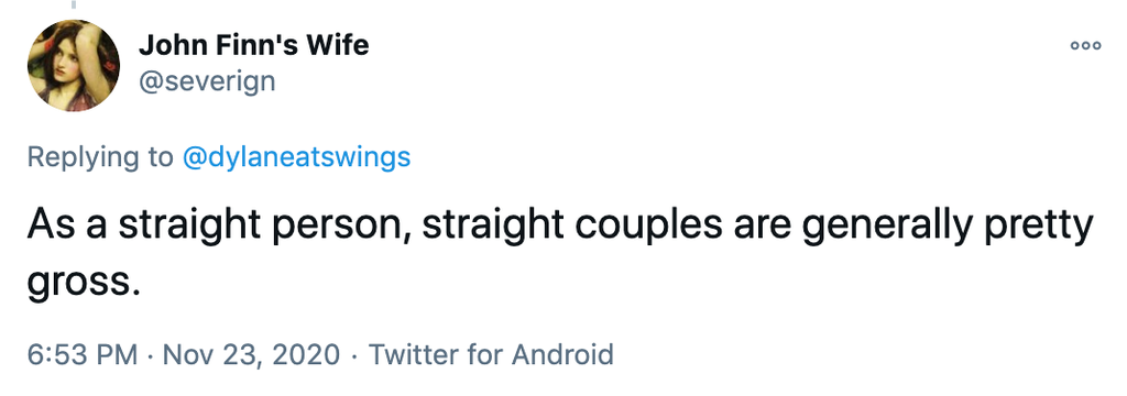 As a straight person, straight couples are generally pretty gross.