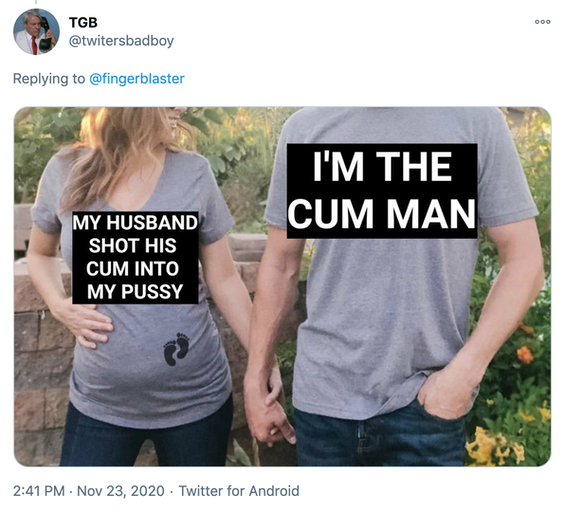 original image with the text on the shirts replaced by 'my husband shot his cum into my pussy' and 'I'm the cum man'