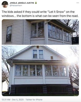 """The kids asked if they could write ""Let It Snow"" on the windows... the bottom is what can be seen from the road."" Two photographs of a house, one from the front showing tits now written on the windows and another from the side showing le written on the side windows"