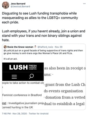 Disgusting to see Lush funding transphobia while masquerading as allies to the LGBTQ+ community each pride.  Lush employees, if you havent already, join a union and stand with your trans and non binary siblings against hate.