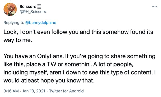Look, I don't even follow you and this somehow found its way to me.   You have an OnlyFans. If you're going to share something like this, place a TW or somethin'. A lot of people, including myself, aren't down to see this type of content. I would atleast hope you know that.