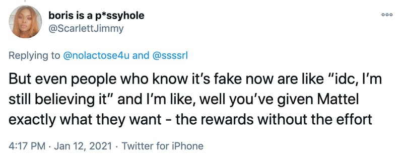 """But even people who know it's fake now are like """"idc, I'm still believing it"""" and I'm like, well you've given Mattel exactly what they want - the rewards without the effort"""