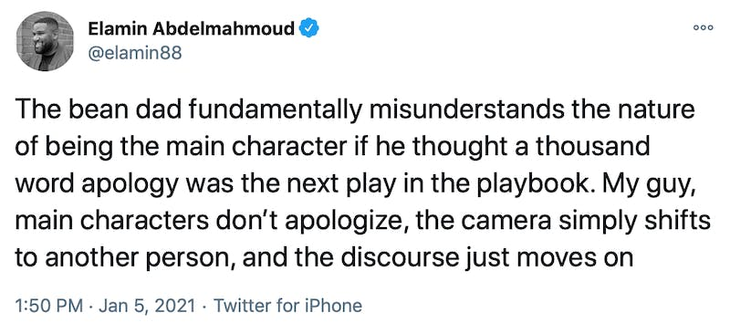 The bean dad fundamentally misunderstands the nature of being the main character if he thought a thousand word apology was the next play in the playbook. My guy, main characters don't apologize, the camera simply shifts to another person, and the discourse just moves on
