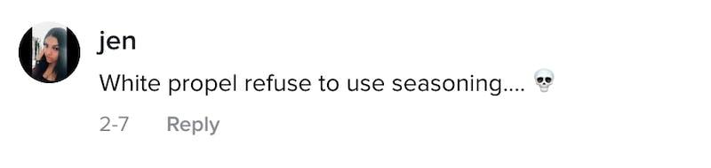 Jen: white people refuse to use seasoning... skull emoji