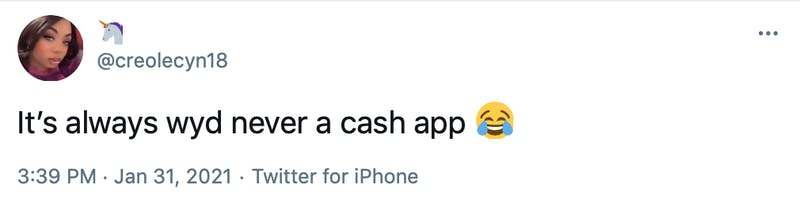 It's always wyd never a cash app Face with tears of joy
