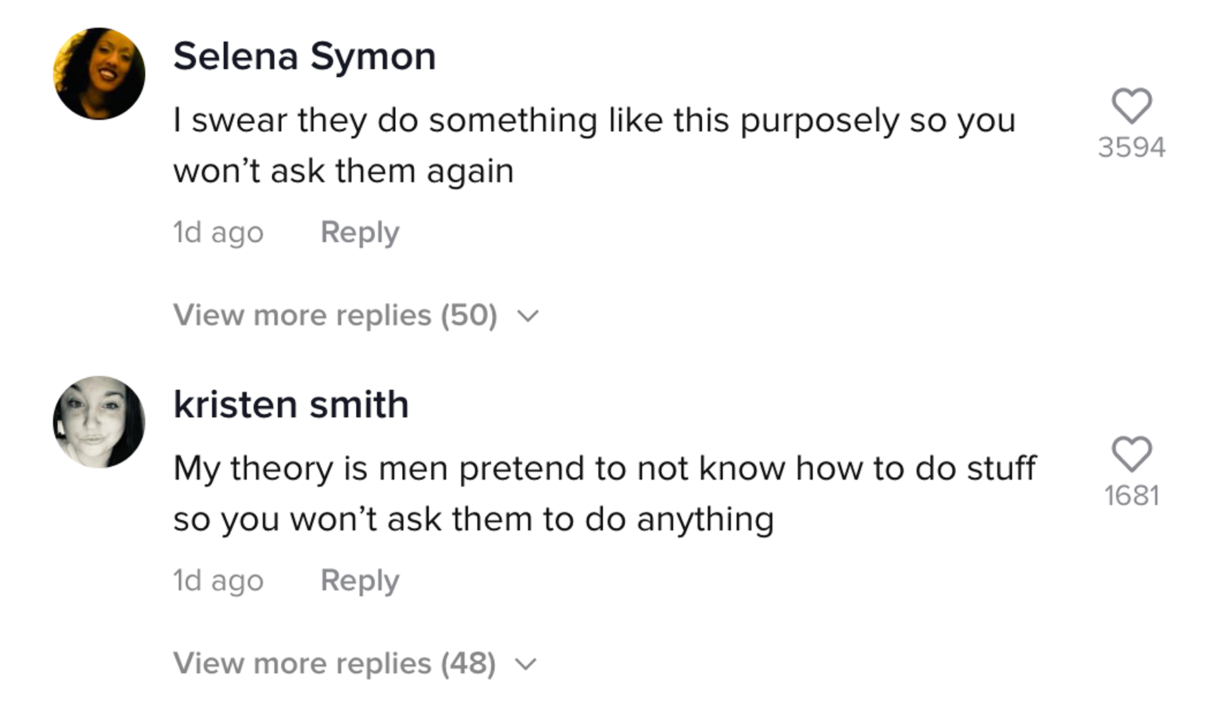 Selena Symon: I swear they do something like this purposely so you won't ask them again. Kristen Smith: My theory is men pretend not to know how to do stuff so you won't ask them to do anything