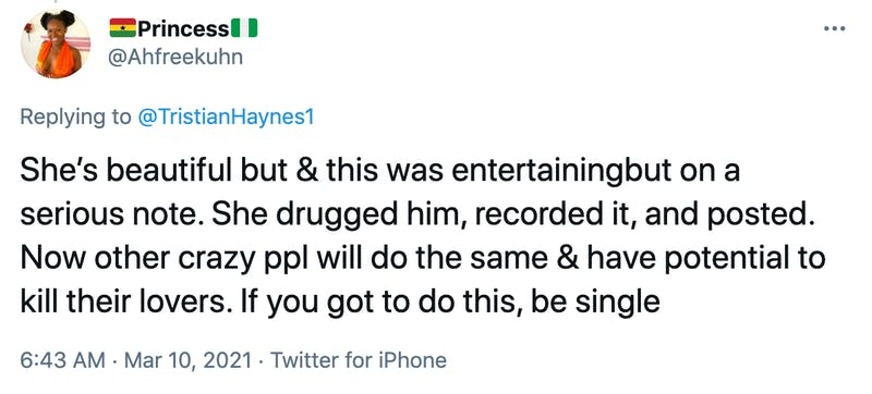 She's beautiful but & this was entertainingbut on a serious note. She drugged him, recorded it, and posted. Now other crazy ppl will do the same & have potential to kill their lovers. If you got to do this, be single