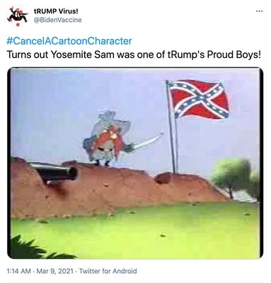 """""""#CancelACartoonCharacter Turns out Yosemite Sam was one of tRump's Proud Boys!"""" Yosemite Sam, a short man with a big red moustache, wearing a confederate uniform next to a canon and the confederate flag"""