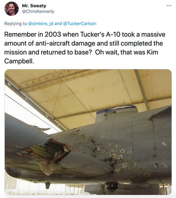 """Remember in 2003 when Tucker's A-10 took a massive amount of anti-aircraft damage and still completed the mission and returned to base? Oh wait, that was Kim Campbell."" the side of an aircraft full of bullet holes"