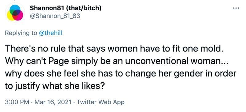 There's no rule that says women have to fit one mold. Why can't Page simply be an unconventional woman... why does she feel she has to change her gender in order to justify what she likes?