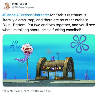 """""""#CancelACartoonCharacter Mr.Krab's restraunt is literally a crab-trap, and there are no other crabs in Bikini-Bottom. Put two and two together, and you'll see what I'm talking about; he's a fucking cannibal!"""" image of the Krusty Krab which is a restaurant made from a crab trap"""