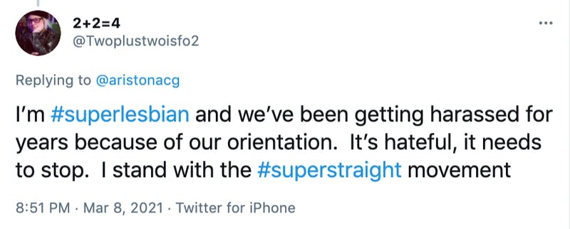 I'm #superlesbian and we've been getting harassed for years because of our orientation.  It's hateful, it needs to stop.  I stand with the #superstraight movement