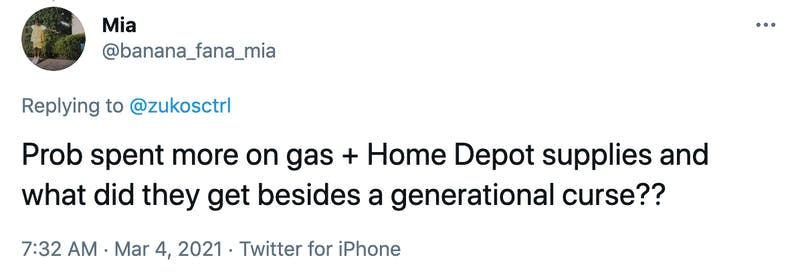 Prob spent more on gas + Home Depot supplies and what did they get besides a generational curse??