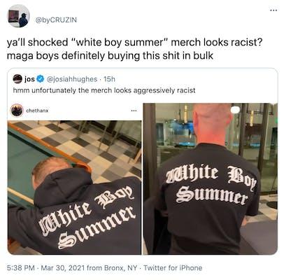 "ya'll shocked ""white boy summer"" merch looks racist? maga boys definitely buying this shit in bulk"