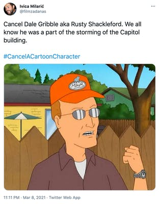 """""""Cancel Dale Gribble aka Rusty Shackleford. We all know he was a part of the storming of the Capitol building.  #CancelACartoonCharacter"""" Dale Gribble, wearing an orange baseball hat and clenching his fist angrily"""