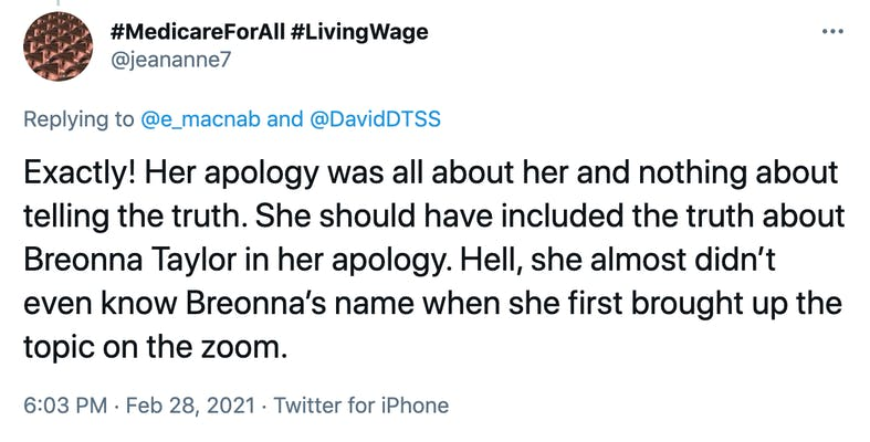 Exactly! Her apology was all about her and nothing about telling the truth. She should have included the truth about Breonna Taylor in her apology. Hell, she almost didn't even know Breonna's name when she first brought up the topic on the zoom.