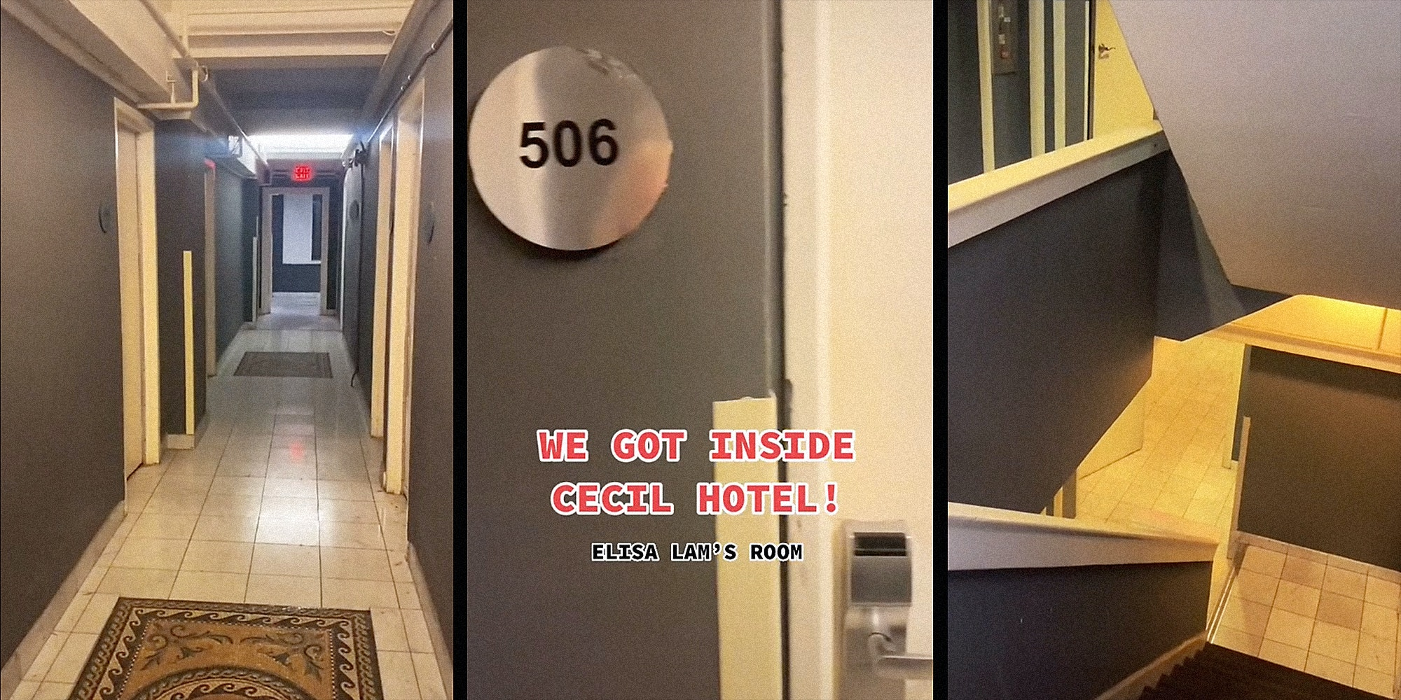 """hotel hallway (l) hotel room 506 with """"we got inside cecil hotel! elisa lam's room"""" (c) stairwell (r)"""