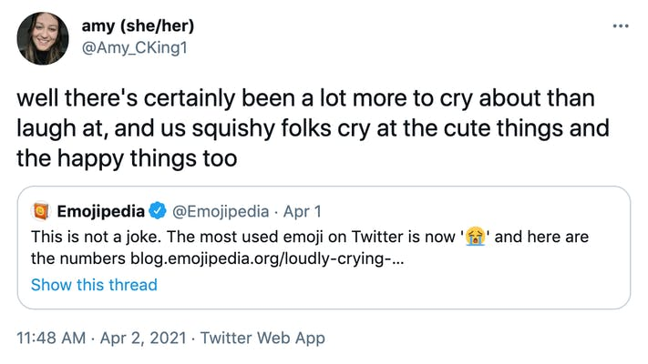 well there's certainly been a lot more to cry about than laugh at, and us squishy folks cry at the cute things and the happy things too Embed: @Emojipedia This is not a joke. The most used emoji on Twitter is now 'Loudly crying face' and here are the numbers