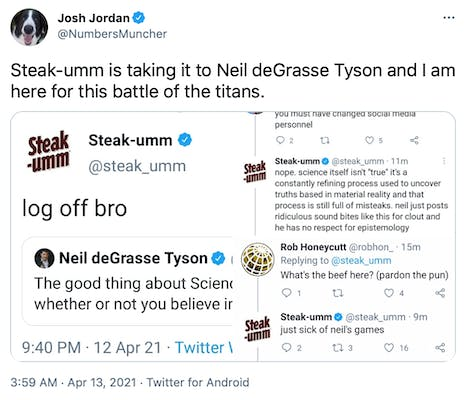 Steak-umm is taking it to Neil deGrasse Tyson and I am here for this battle of the titans.