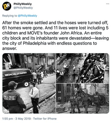 """""""After the smoke settled and the hoses were turned off, 61 homes were gone. And 11 lives were lost including 5 children and MOVE's founder John Africa. An entire city block and its inhabitants were devastated—leaving the city of Philadelphia with endless questions to answer."""" Black and white photographs of the aftermath of the fire showing rubble and officers standing around."""
