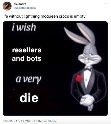 """life without lightning mcqueen crocs is empty"" the bugs bunny in black tie mean with the text ""I wish resellers and bots a very die"""