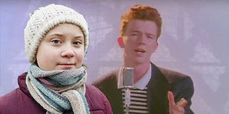 Greta Thunberg and Rick Astley.