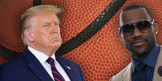Donald Trump and LeBron James.