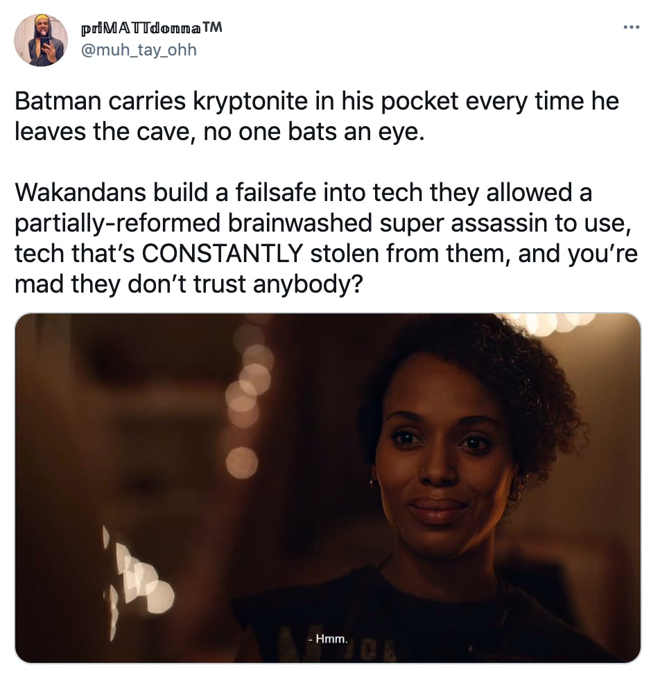 """""""Batman carries kryptonite in his pocket every time he leaves the cave, no one bats an eye.  Wakandans build a failsafe into tech they allowed a partially-reformed brainwashed super assassin to use, tech that's CONSTANTLY stolen from them, and you're mad they don't trust anybody?"""" Monica Rambeau saying """"hmm"""""""