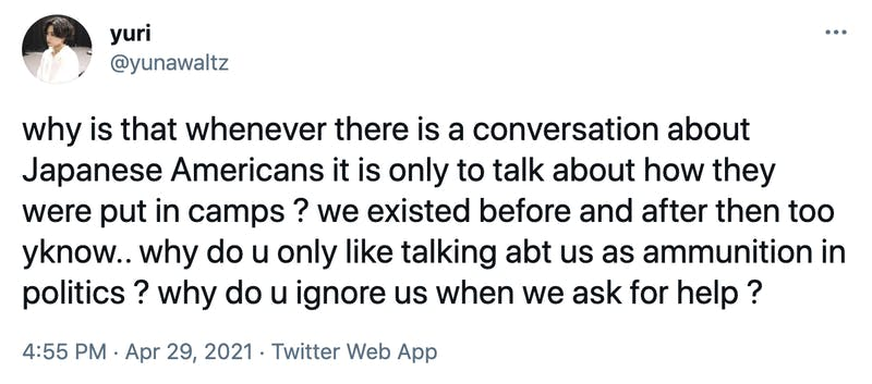 why is that whenever there is a conversation about Japanese Americans it is only to talk about how they were put in camps ? we existed before and after then too yknow.. why do u only like talking abt us as ammunition in politics ? why do u ignore us when we ask for help ?
