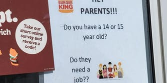 "burger king sign that reads: ""HEY PARENTS!!! Do you have a 14 or 15 year old? Do they need a job?? We will hire them! Ask for an application!!"""