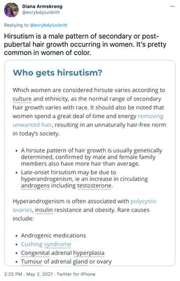 """""""Hirsutism is a male pattern of secondary or post- pubertal hair growth occurring in women. It's pretty common in women of color."""" Screenshot of an article explaining hirutism and listing some of the causes like cushings syndrome"""