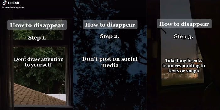 """""""How to disappear"""" TikToks, Step 1. Don't draw attention to yourself (l) Step 2. Don't post on social media (c) Step 3. Take long breaks from responding to texts or snaps (r)"""