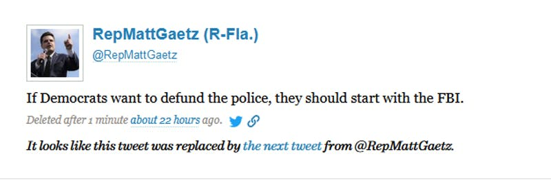 A deleted tweet from Rep. Matt Gaetz where he says: 'If Democrats want to defund the police, they should start with the FBI.'