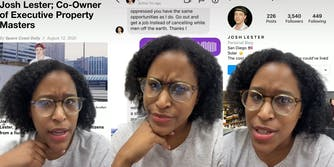 """Woman speaking in front of website backgrounds. """"Josh Lester; Co-Owner of Executive Property Masters"""" (l) """"oppressed you have the same opportunities as I do. Go out and get a job instead of cancelling white men off the earth. Thanks !"""" (c) Josh Lester personal blog (r)"""