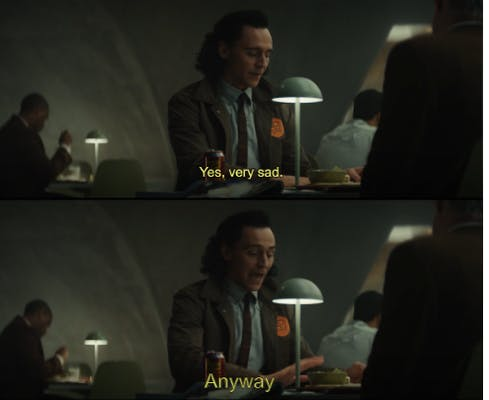 """Loki, hair slicked back and wearing a grey suit with a black tie sits at a dimly lit desk. In the first image he says """"Yes, very sad."""" and in the second he says """"Anyway"""""""