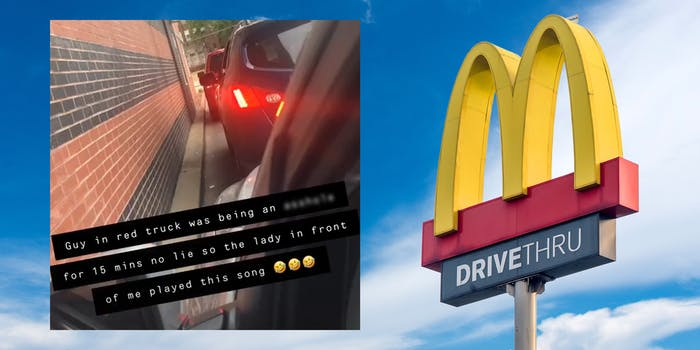 """McDonald's DRIVETHRU sign with photo inset of vehicles blocking drive thru lane with caption """"Guy in red truck was being an asshole for 15 mins no lie so the lady in front of me played this song"""" move b*tch"""