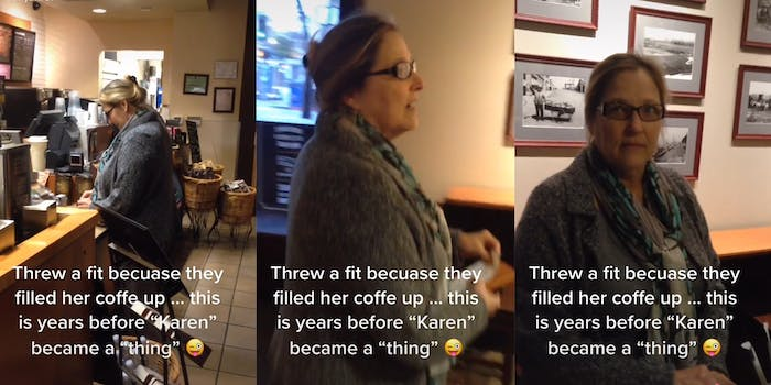 """Woman in store with caption """"Threw a fit becuase they filled her coffe up ... this is year before 'Karen' became a 'thing' """""""