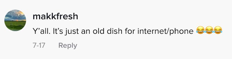 Y'all its just an old dish for internet/phone