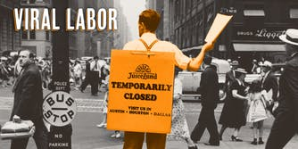 """Man on street handing out flyers while wearing a clapboard that says """"JuiceLand temporarily closed. Visit us in Austin, Houston, Dallas."""" Caption """"VIRAL LABOR"""""""