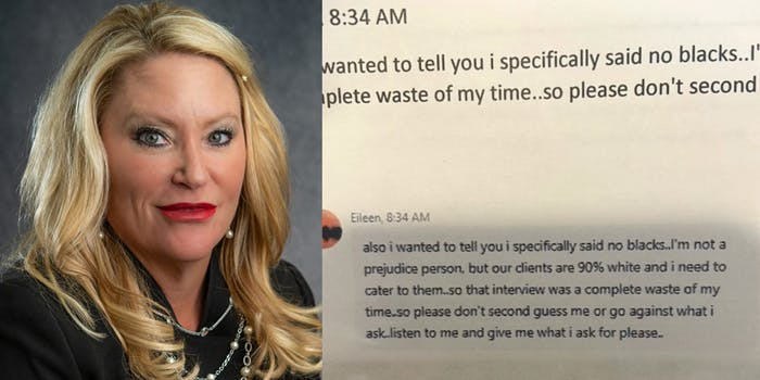 """white woman (l) """"8:34 AM also i wanted to tell you i specifically said no blacks.. I'm not a prejudice person, but our clients are 90% white and i need to cater to them.. so that interview was a complete waste of my time.. so please don't second guess me or go against what i ask.. listen to me and give me what i ask for please.."""" (r)"""