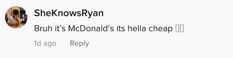 Bruh it's McDonald's its hella cheap