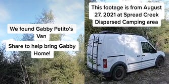 """white van in forest with captions """"We found Gabby Petito's Van. Share to help bring Gabby Home!"""" and """"This footage is from August 27, 2021 at Spread Creek Dispersed Camping Area"""""""