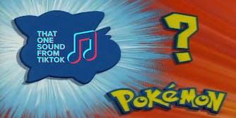 "pokemon reveal screen with ""That one sound from tiktok"" logo"